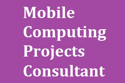 Mobile Computing Projects Consultant