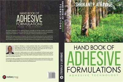 Hand Book of Adhesive Formulations: Adhesive Technology