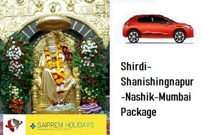 2N/3D  Shirdi  Shani Shingnapur Nashik and Mumbai